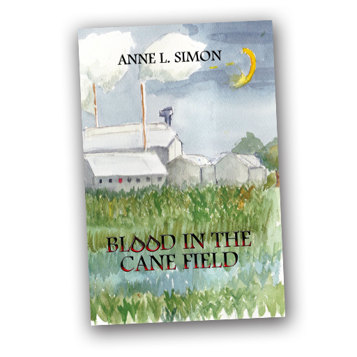 Blood in the Cane Field, Anne L. Simon