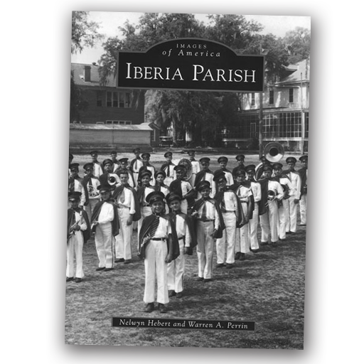 Images of America - Iberia Parish, Nelwyn Hebert and Warren A. Perrin