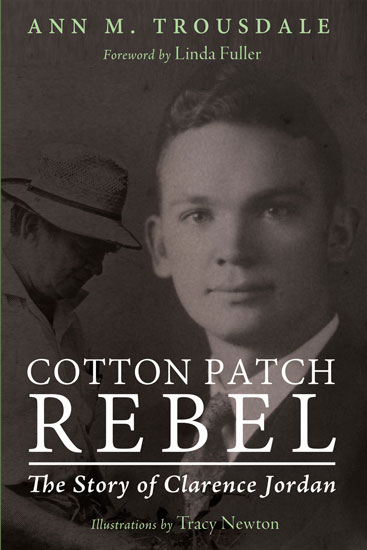 Cotton Patch Rebel, Ann Trousdale