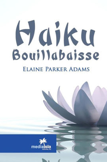 Haiku Bouillabaisse, Elaine Parker Adams