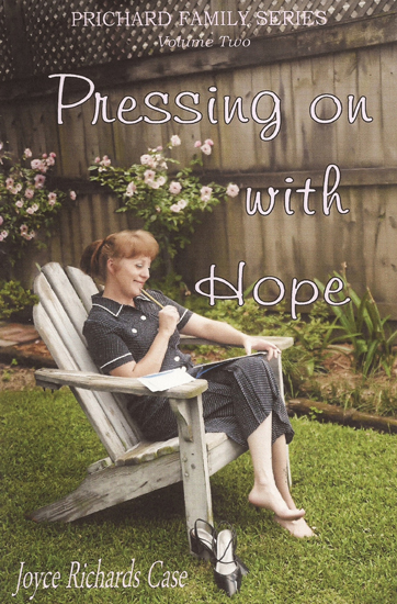 Pressing on with Hope, Joyce Case