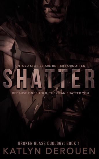 Shatter, K DeRouen