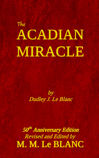The Acadian Miracle, MM LeBlanc