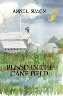 Blood in the Cane Field - Anne L. Simon