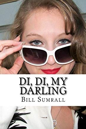 Di, Di, MyDarling - Bill Sumrall