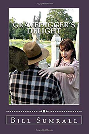 Gravediggers Delight - Bill Sumrall